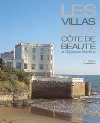 Les villas de la Côte de Beauté en Charente-Maritime (de 1850 à 1930)