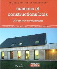 Maisons et constructions en bois : 142 projets et réalisations : catalogue des lauriers de la construction bois 2009