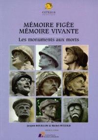 Mémoire figée, mémoire vivante : les monuments aux morts