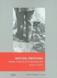 Motions, émotions : thèmes d'histoire et d'architecture