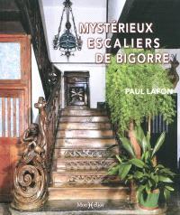 Mystérieux escaliers de Bigorre