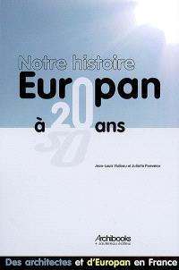 Notre histoire, Europan a 20 ans : des architectes et d'Europan en France