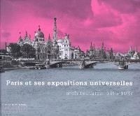Paris et ses expositions universelles : architectures, 1855-1937