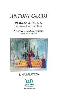 Paroles et écrits. Précédé de Gaudi, le scandale