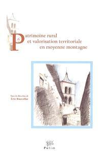 Patrimoine rural et valorisation territoriale en moyenne montagne : actes du colloque d'Ahun, 20 novembre 2002