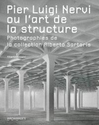 Pier Luigi Nervi ou L'art de la structure : photographies de la collection Alberto Sartoris