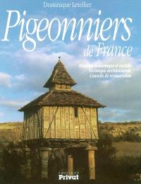 Pigeonniers de France : histoire économique et sociale, technique architecturale, conseils de restauration
