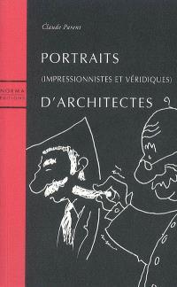 Portraits (impressionnistes et véridiques) d'architectes