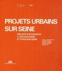 Projets urbains sur Seine : projets d'étudiants à Ivry-sur-Seine et Vitry-sur-Seine