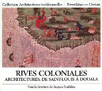 Rives coloniales : architectures de Saint-Louis à Douala
