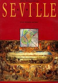 Séville : 2012, d'une histoire, un futur