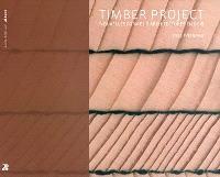 Timber project : nouvelles formes d'architecture en bois