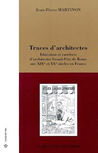 Traces d'architectes : éducation et carrières d'architectes Grand-Prix de Rome aux XIXe et XXe siècles en France
