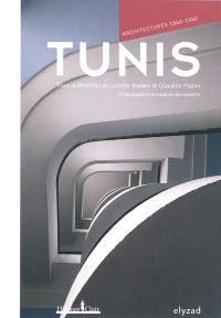 Tunis : architectures 1860-1960