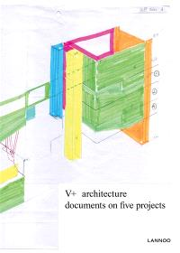 V+ : architecture : documents on five projects