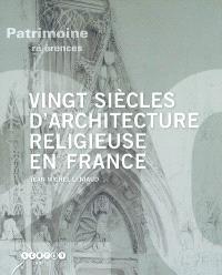 Vingt siècles d'architecture religieuse en France