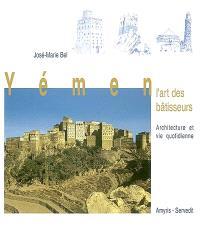 Yémen, l'art des bâtisseurs : architecture et vie quotidienne