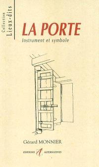 La porte : instrument et symbole