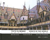 Toits du monde : architecture = Roofs in the world : architecture