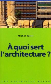 A quoi sert l'architecture ?