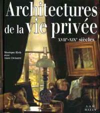 Architectures de la vie privée : maisons et mentalités, XVIIe-XIXe siècle