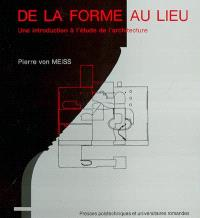 De la forme au lieu : une introduction à l'étude de l'architecture