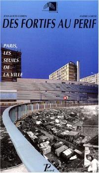 Des fortifs au périf : les seuils de la ville, Paris
