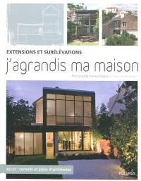 J'agrandis ma maison : extensions et surélévations