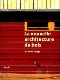 La nouvelle architecture du bois