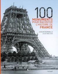 100 monuments pour raconter l'histoire de France