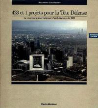 423 et 1 projets pour la Tête-Défense : concours international d'architecture