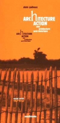 Architecture action : une architecture post-théorique