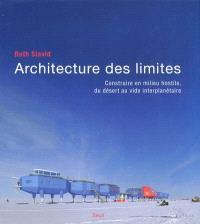 Architecture des limites : construire en milieu hostile, du désert au vide interplanétaire