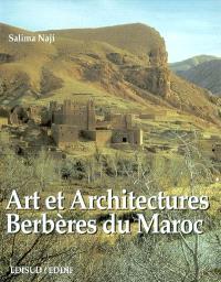 Art et architectures berbères du Maroc : atlas et vallées présahariennes