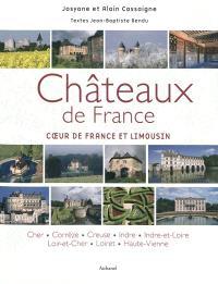 Châteaux de France, Coeur de France et Limousin : Cher, Corrèze, Creuse, Indre, Indre-et-Loire, Loir-et-Cher, Loiret, Haute-Vienne