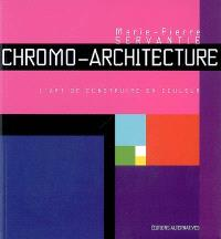 Chromo-architecture : l'art de construire en couleur