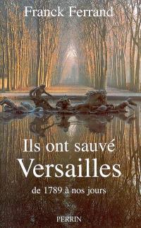 Comment Versailles fut sauvé : de 1789 à nos jours