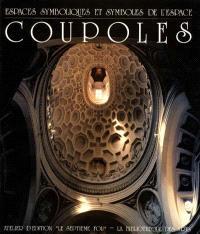 Coupoles : espaces symboliques et symboles de l'espace