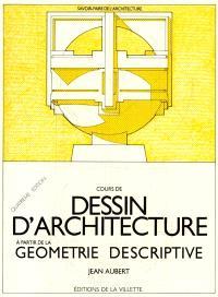 Cours de dessin d'architecture à partir de la géométrie descriptive