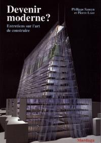 Devenir moderne ? : entretiens sur l'art de construire