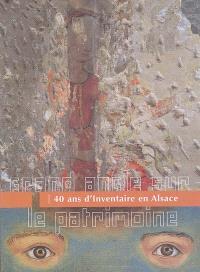 Grand angle sur le patrimoine, 40 ans d'inventaire en Alsace