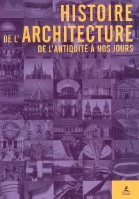 Histoire de l'architecture : de l'Antiquité à nos jours