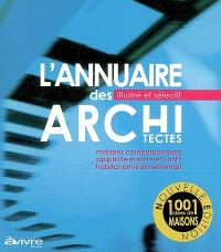 L'annuaire des architectes illustré et sélectif, 2007-2008 : maisons contemporaines, appartements et lofts, habitat environnemental