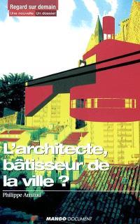 L'architecte, bâtisseur de la ville ?; Précédé de Le Concetto Bernini