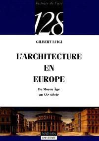 L'architecture en Europe du Moyen Age au XXe siècle