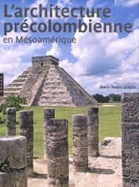 L'architecture précolombienne en Mésoamérique