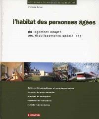 L'habitat des personnes âgées : du logement adapté aux établissements spécialisés