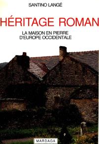 L'Héritage roman : la maison en pierre d'Europe occidentale