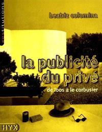 La publicité du privé : de Loos à Le Corbusier