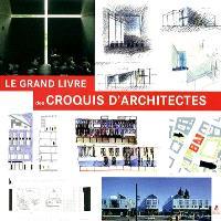 Le grand livre des croquis d'architectes